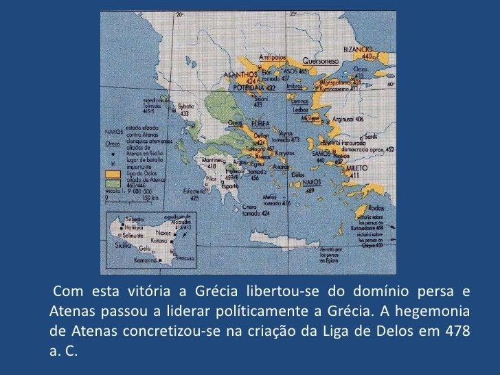 Com esta vitória a Grécia libertou-se do domínio persa e Atenas passou a liderar políticamente a Grécia. A hegemonia...