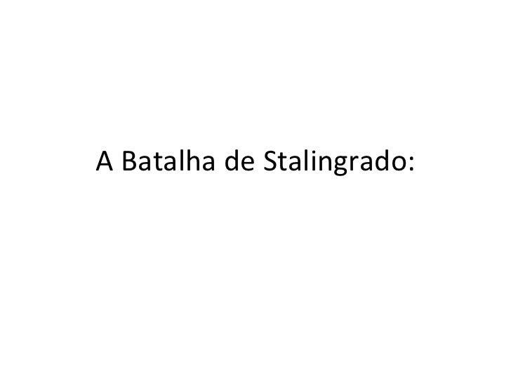 A Batalha de Stalingrado: