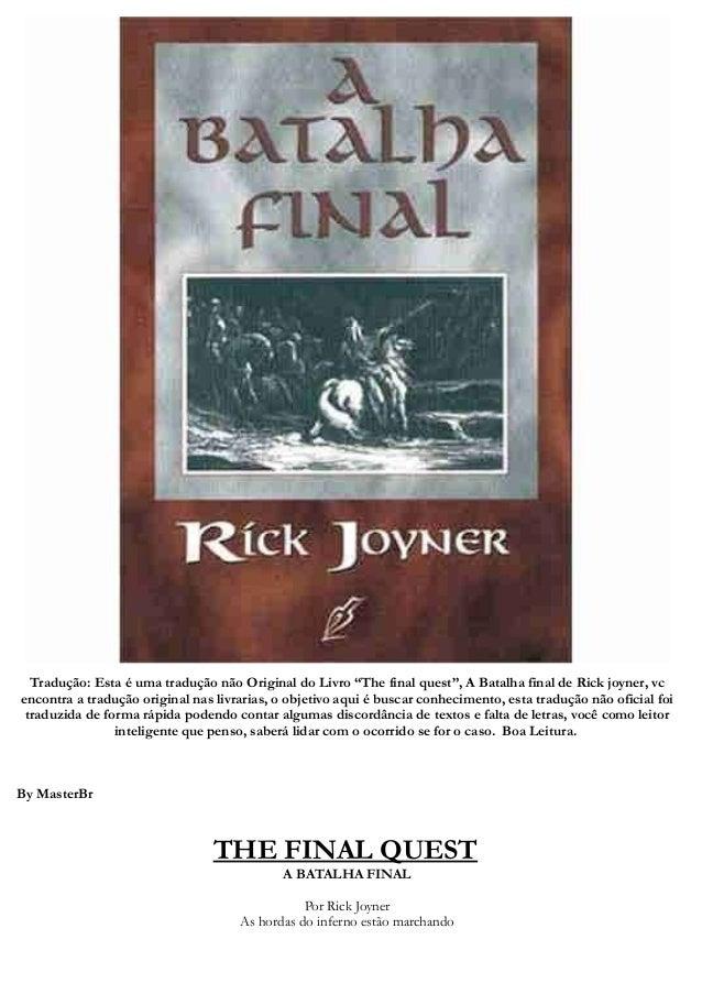 """Tradução: Esta é uma tradução não Original do Livro """"The final quest"""", A Batalha final de Rick joyner, vc encontra a tradu..."""