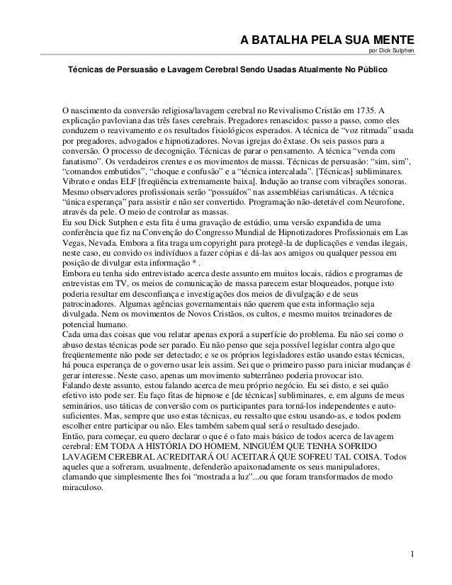 1 A BATALHA PELA SUA MENTE por Dick Sutphen Técnicas de Persuasão e Lavagem Cerebral Sendo Usadas Atualmente No Público O ...