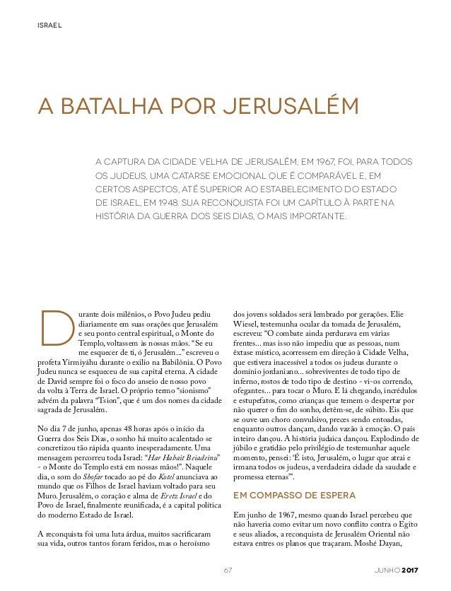 urante dois milênios, o Povo Judeu pediu diariamente em suas orações que Jerusalém e seu ponto central espiritual, o Monte...