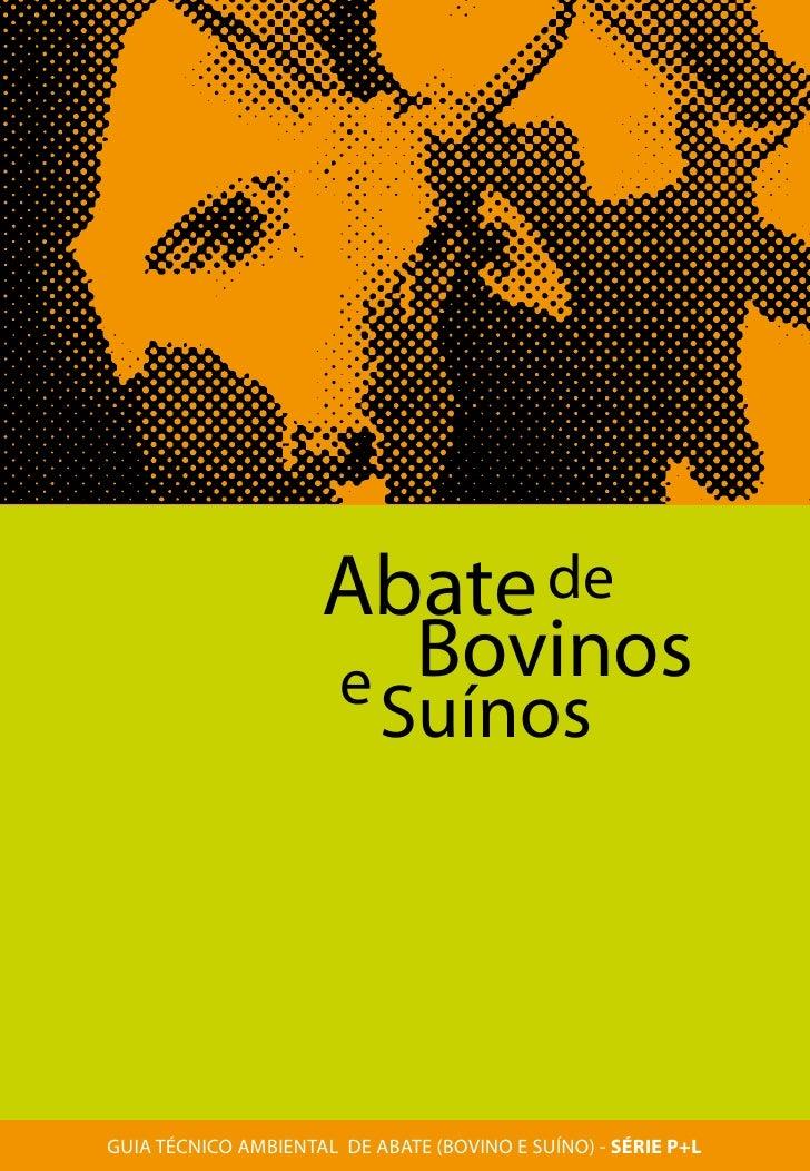 GUIA TÉCNICO AMBIENTAL DE ABATE                                        (BOVINO E SUÍNO) - SÉRIE P+L                       ...