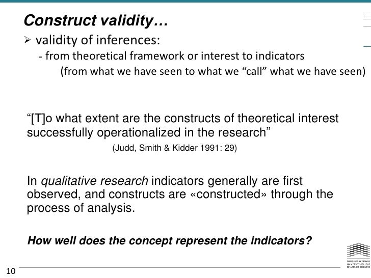 Construct validity…        validity of inferences:         - from theoretical framework or interest to indicators        ...