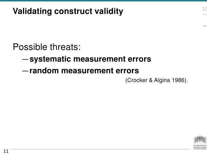 Validating construct validity     Possible threats:       —systematic measurement errors       —random measurement errors ...