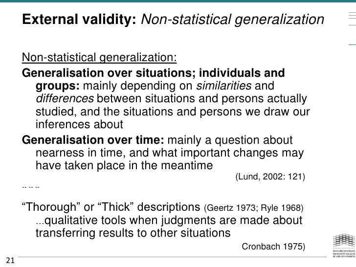 External validity: Non-statistical generalization     Non-statistical generalization:     Generalisation over situations; ...