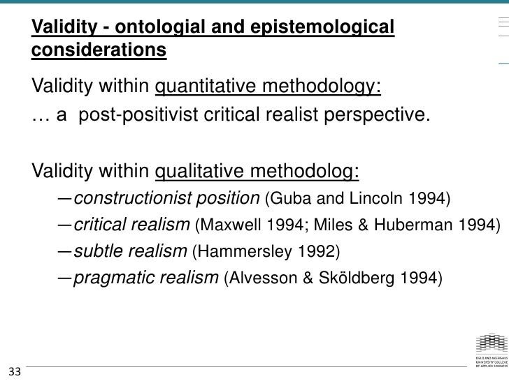 Validity - ontologial and epistemological     considerations     Validity within quantitative methodology:     … a post-po...