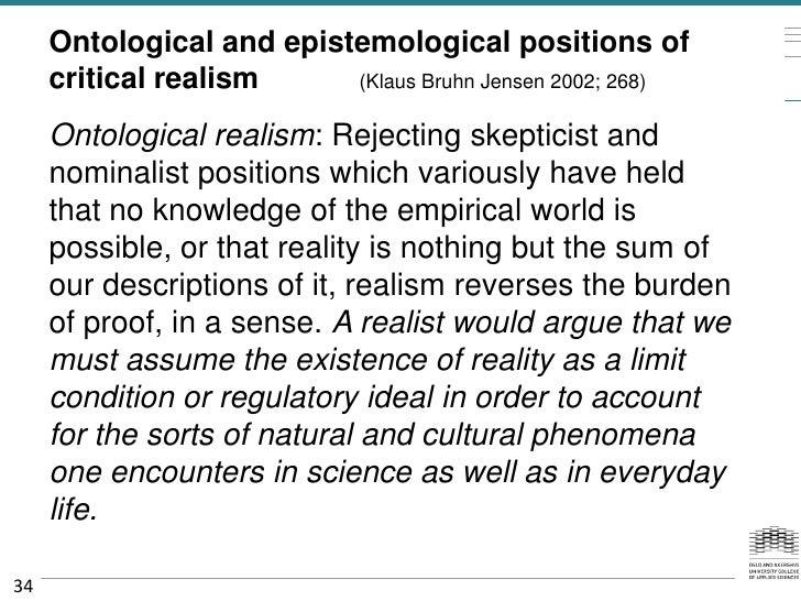 Ontological and epistemological positions of     critical realism     (Klaus Bruhn Jensen 2002; 268)     Ontological reali...
