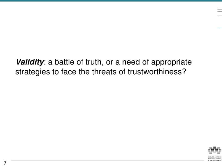 Validity: a battle of truth, or a need of appropriate    strategies to face the threats of trustworthiness?7