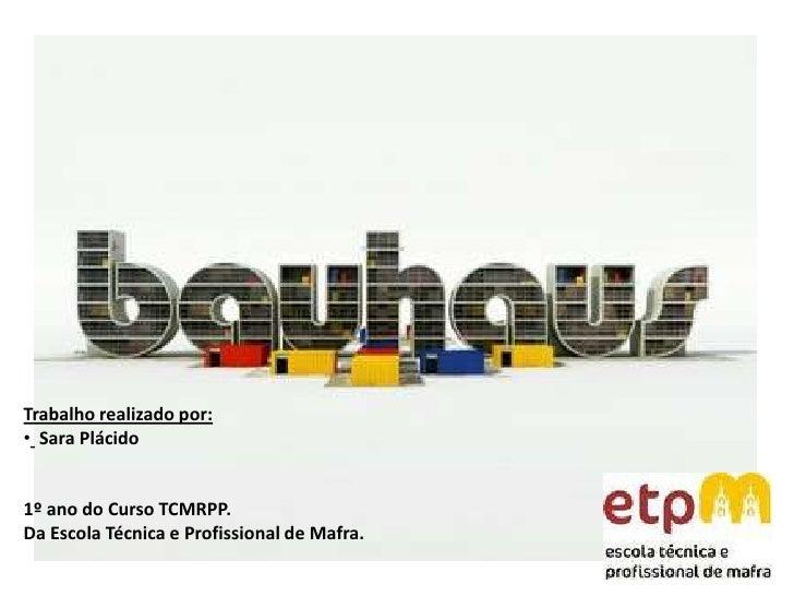 Trabalho realizado por:<br /><ul><li>Sara Plácido</li></ul>1º ano do Curso TCMRPP. <br />Da Escola Técnica e Profissional ...