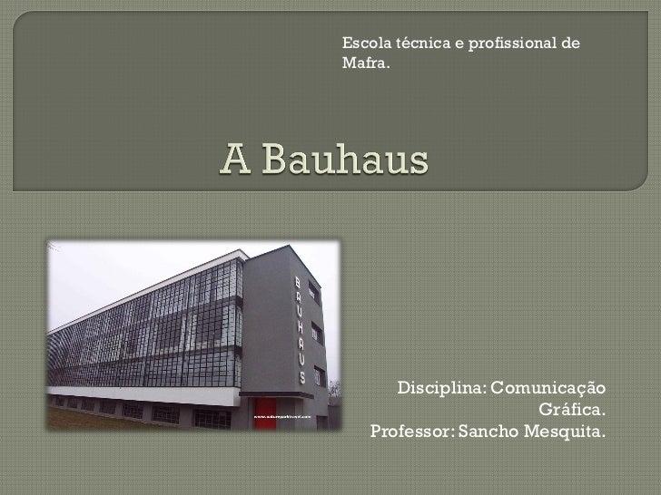 Escola técnica e profissional deMafra.      Disciplina: Comunicação                      Gráfica.   Professor: Sancho Mesq...
