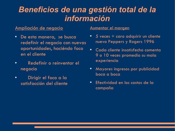 Beneficios de una gestión total de la información <ul><li>Ampliación de negocio </li></ul><ul><li>De esta manera,  se busc...