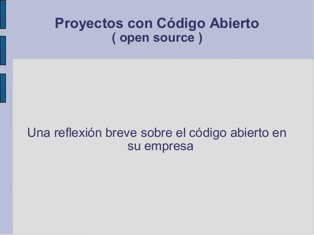 Proyectos con Código Abierto ( open source ) Una reflexión breve sobre el código abierto en su empresa