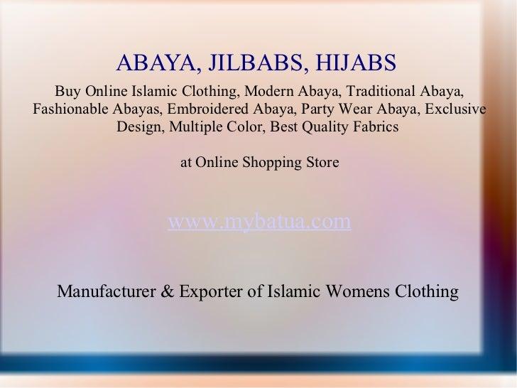 ABAYA, JILBABS, HIJABS Buy Online Islamic Clothing, Modern Abaya, Traditional Abaya, Fashionable Abayas, Embroidered Abaya...