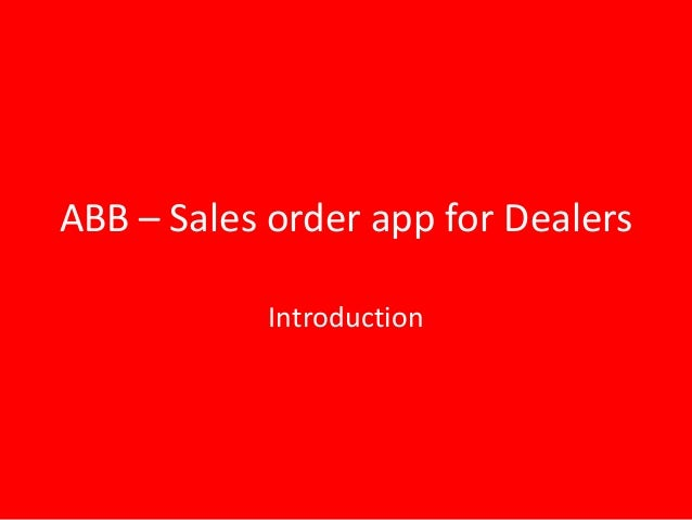 ABB – Sales order app for Dealers Introduction