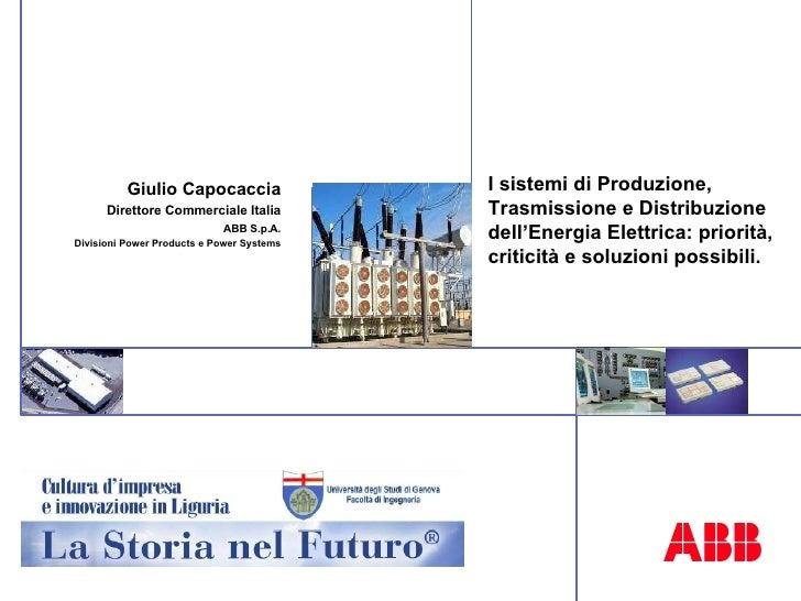 I sistemi di Produzione, Trasmissione e Distribuzione dell'Energia Elettrica: priorità, criticità e soluzioni possibili. G...