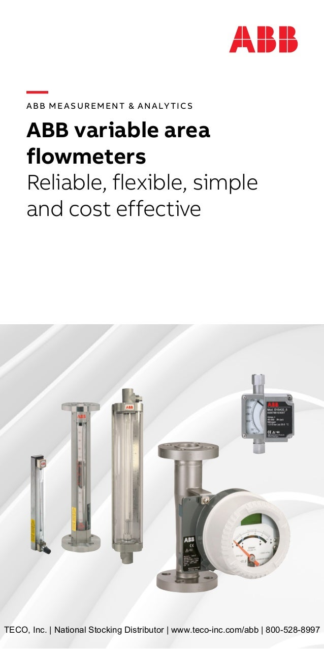 —ABB Measurement & Analy tics ABB variable area flowmeters Reliable, flexible, simple and cost effective TECO, Inc. | Nati...