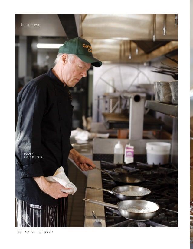 66 MARCH | APRIL 2014 local flavor DAVID GARFRERICK