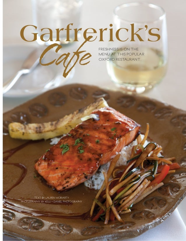 ALABAMA MAGAZINE 71 Garfrerick's TEXT BY LAUREN MORIARTY PHOTOGRAPHY BY KELLI + DANIEL PHOTOGRAPHY Cafe FRESHNES S IS ON T...
