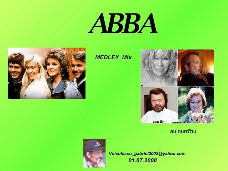 ABBA [email_address] MEDLEY  Mix aujourd'hui  01.07.2008