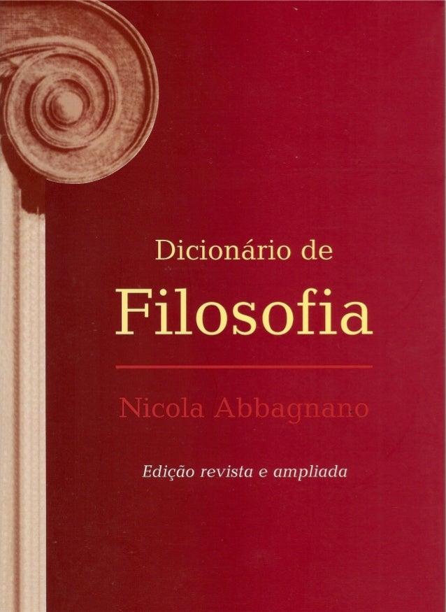 PREFACIO      O objetivo deste dicionário é colocar à disposição de todos um repertório das possi-bilidades de filosofar o...
