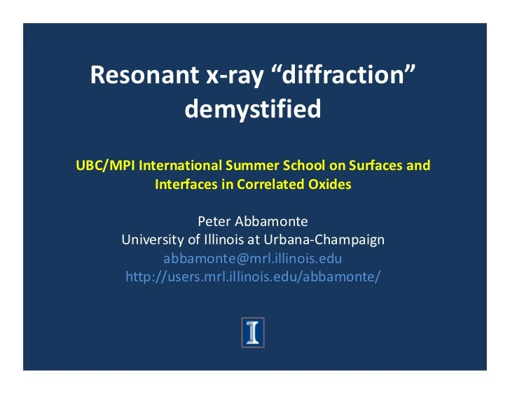 "Resonantx‐ray""diffraction""         demystifiedUBC/MPIInternationalSummerSchoolonSurfacesand           Interfaces..."