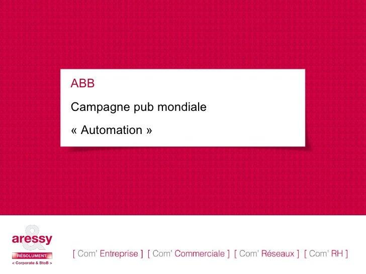 ABB  Campagne pub mondiale «Automation»