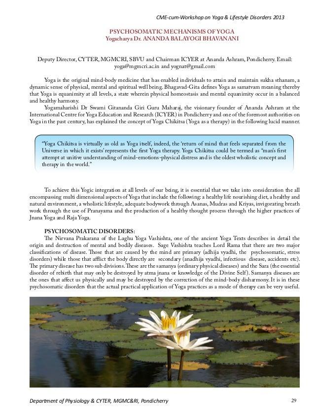 CME-cum-Workshop on Yoga & Lifestyle Disorders 2013 PSYCHOSOMATIC MECHANISMS OF YOGA Yogacharya Dr. ANANDA BALAYOGI BHAVAN...