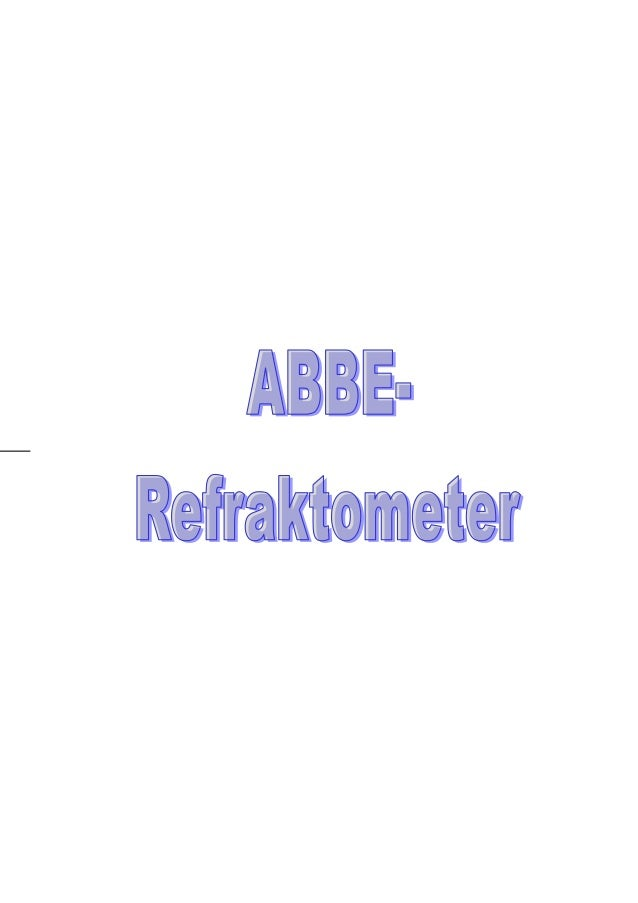 ABBE-RefraktometerInhaltsverzeichnis1         ABBE-Refraktometer ............................................................