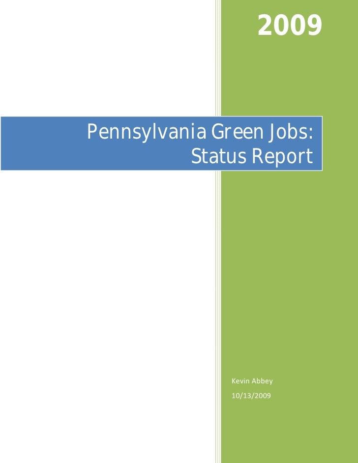 2009   Pennsylvania Green Jobs:           Status Report                    Kevin Abbey                10/13/2009