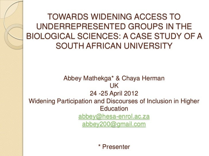 TOWARDS WIDENING ACCESS TO  UNDERREPRESENTED GROUPS IN THEBIOLOGICAL SCIENCES: A CASE STUDY OF A      SOUTH AFRICAN UNIVER...