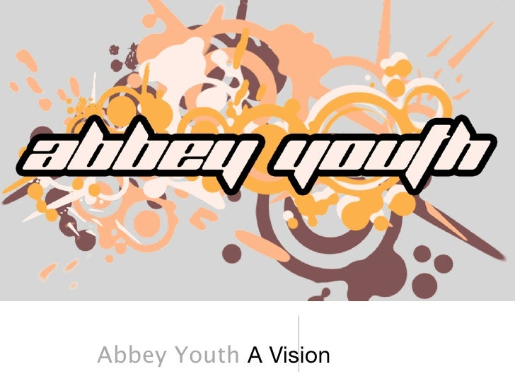 Abbey Youth A Vision