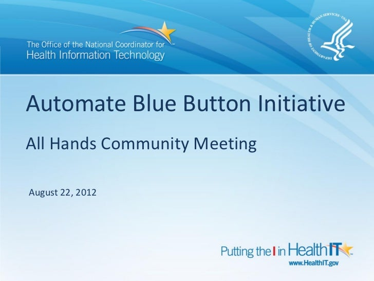 Automate Blue Button InitiativeAll Hands Community MeetingAugust 22, 2012