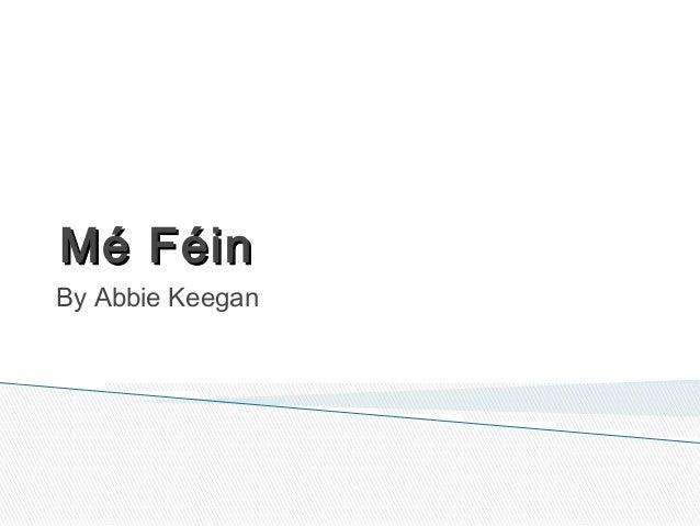 Mé FéinBy Abbie Keegan