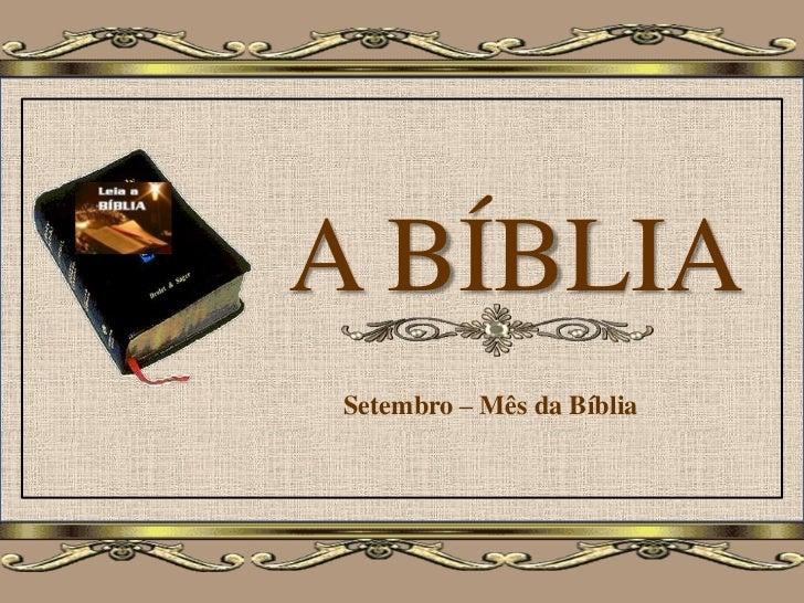 A BÍBLIASetembro – Mês da Bíblia