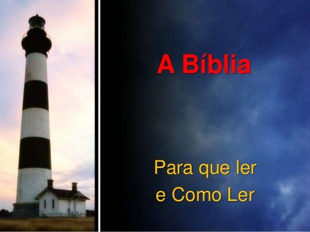 A Bíblia  Para que ler e Como Ler