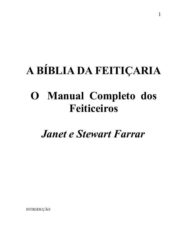 A BÍBLIA DA FEITIÇARIA O Manual Completo dos Feiticeiros Janet e Stewart Farrar INTRODUÇÃO 1
