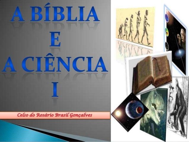 A bíblia e a ciência i celso do rosário brasil gonçalves