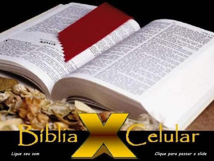 A BÍBLIA E O CELULARLigue seu som                      Clique para passar o slide
