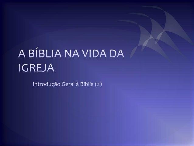 A BÍBLIA NAVIDAI2A /  IGREJA  Introdução Geral 5._  ---- . .