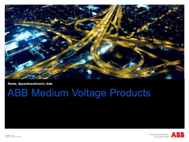 © ABB Group August 7, 2013 | Slide 1 ABB Medium Voltage Products Name, department/event, date