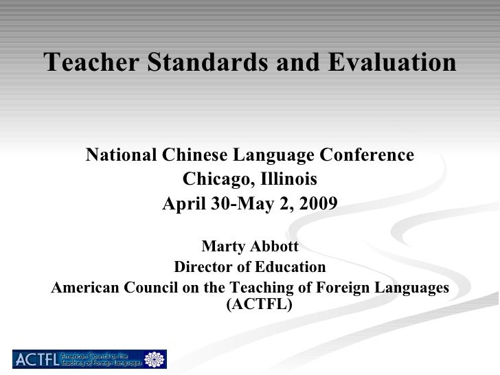 Teacher Standards and Evaluation <ul><li>National Chinese Language Conference </li></ul><ul><li>Chicago, Illinois </li></u...
