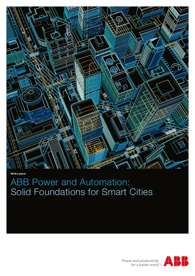 White paper  ABB Power and Automation: Solid Foundations for Smart Cities