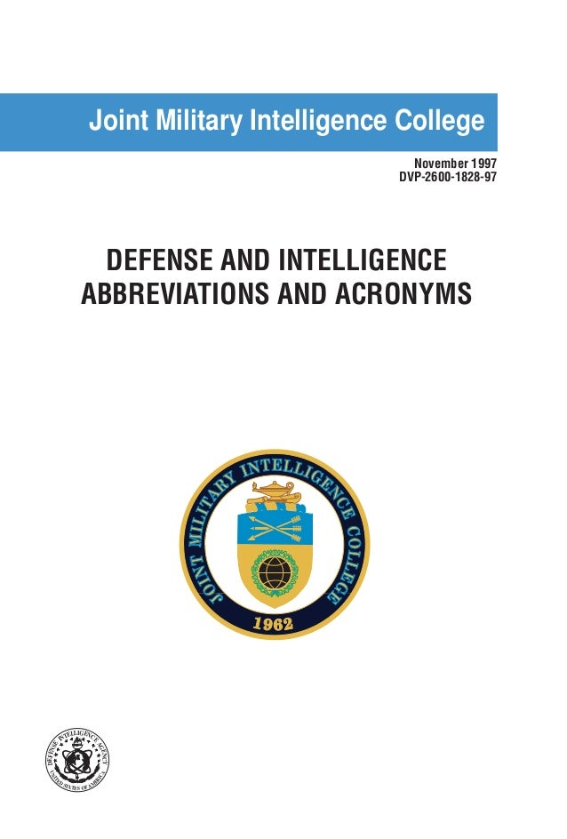 DEFENSE AND INTELLIGENCE ABBREVIATIONS AND ACRONYMS Occasional Paper Number Two November 1997 DVP-2600-1828-97 JOINTMILITA...