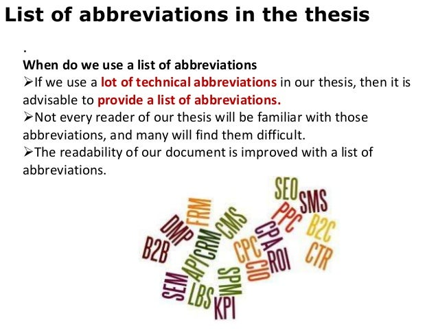 dissertation list of acronyms List of tables – required if tables appear in the thesis list of abbreviations –  optional  the requirements listed in the thesis and dissertation formatting.