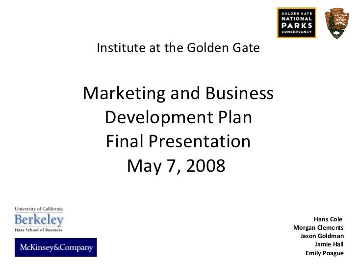 Institute at the Golden Gate Marketing and Business Development Plan Final Presentation May 7, 2008  Hans Cole  Morgan Cle...