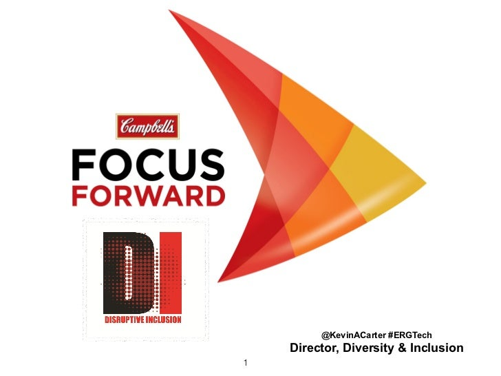 @KevinACarter #ERGTech    Director, Diversity & Inclusion1