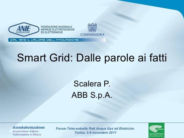 Smart Grid: Dalle parole ai fatti Scalera P. ABB S.p.A.