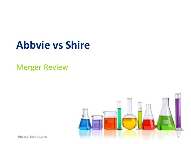 Abbvie vs Shire  Merger Review  Financial Restructuring 1