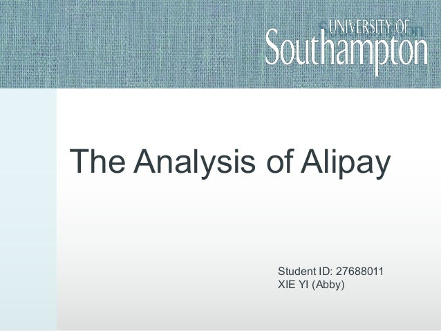 The Analysis of Alipay Student ID: 27688011 XIE YI (Abby)