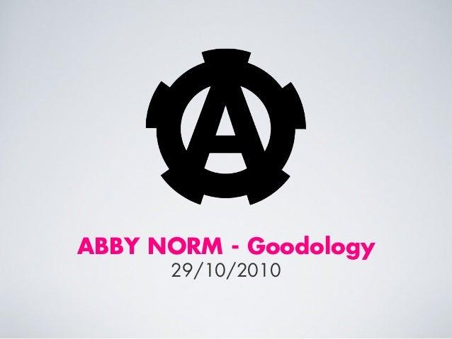 ABBY NORM - Goodology 29/10/2010